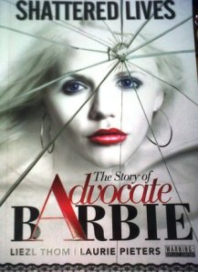 Liezl Thom Shattered Lives, The Advocate Barbie Story