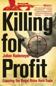 Julian Rademeyer, Killing for Profit
